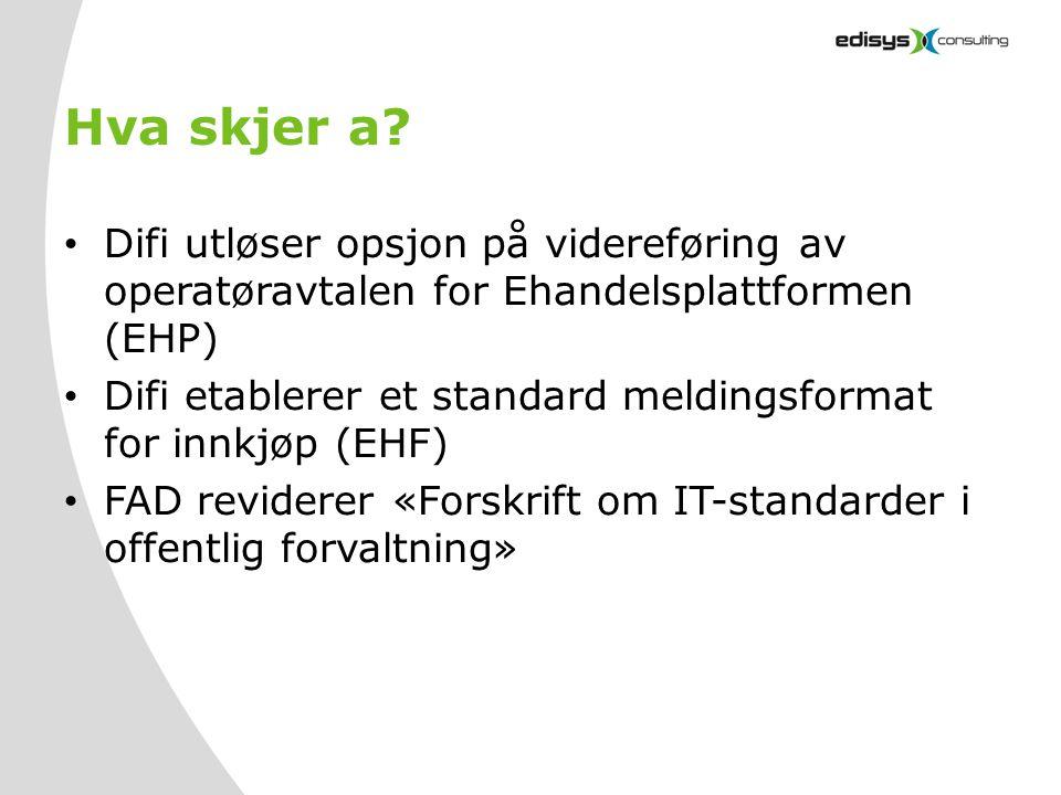 Hva skjer a Difi utløser opsjon på videreføring av operatøravtalen for Ehandelsplattformen (EHP)