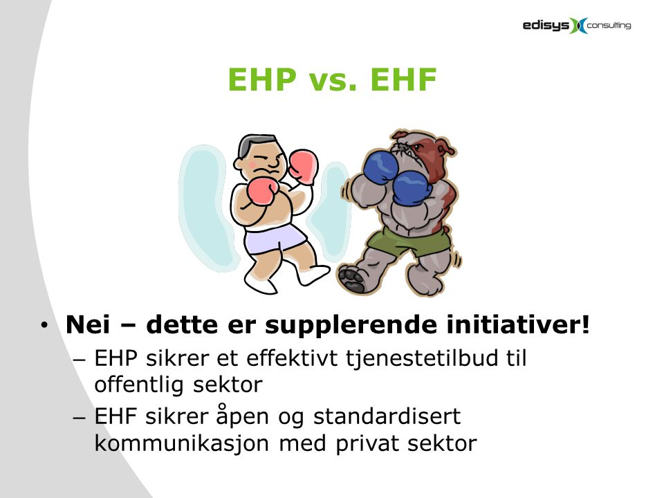 EHP vs. EHF Nei – dette er supplerende initiativer!