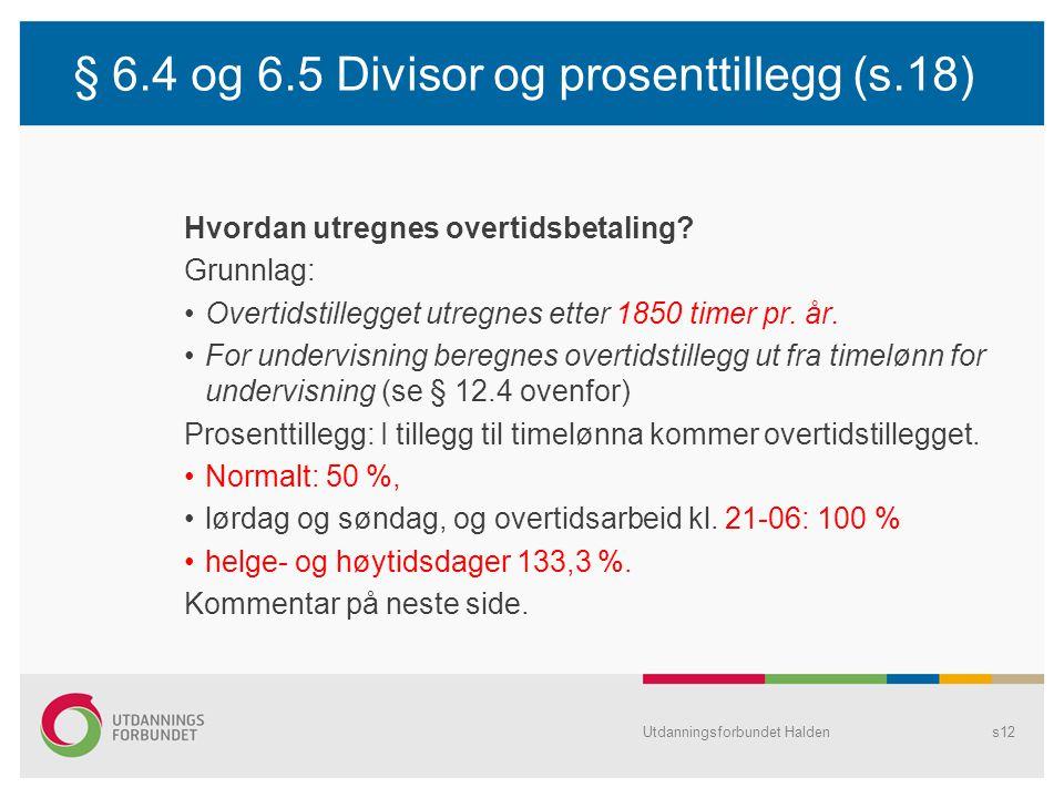§ 6.4 og 6.5 Divisor og prosenttillegg (s.18)