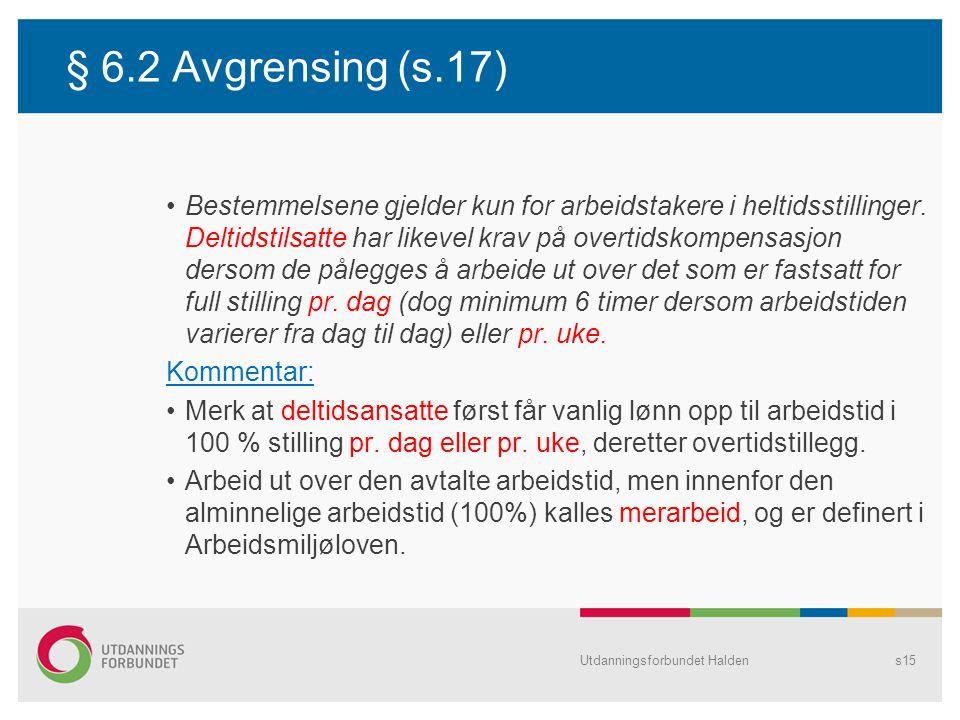 § 6.2 Avgrensing (s.17)