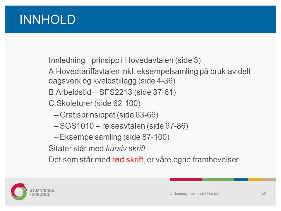 INNHOLD Innledning - prinsipp i Hovedavtalen (side 3)