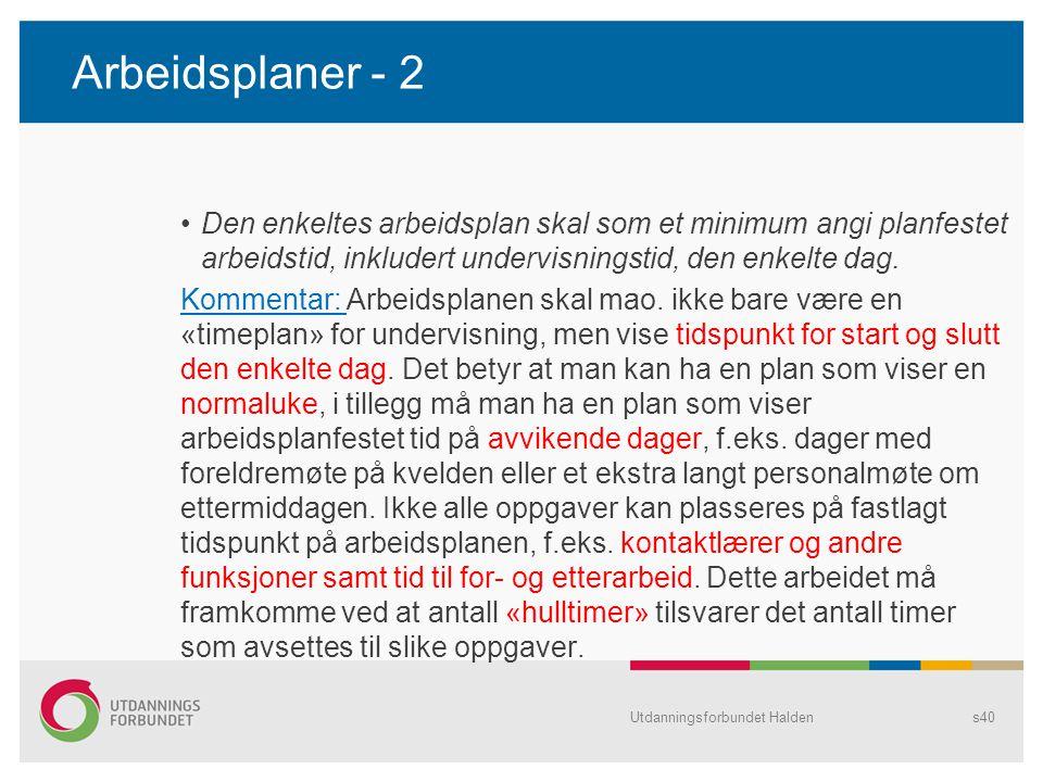 Arbeidsplaner - 2 Den enkeltes arbeidsplan skal som et minimum angi planfestet arbeidstid, inkludert undervisningstid, den enkelte dag.