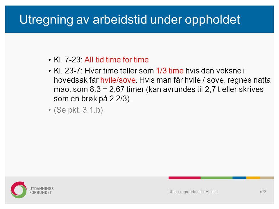 Utregning av arbeidstid under oppholdet