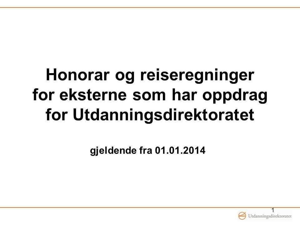 Honorar og reiseregninger for eksterne som har oppdrag for Utdanningsdirektoratet gjeldende fra 01.01.2014