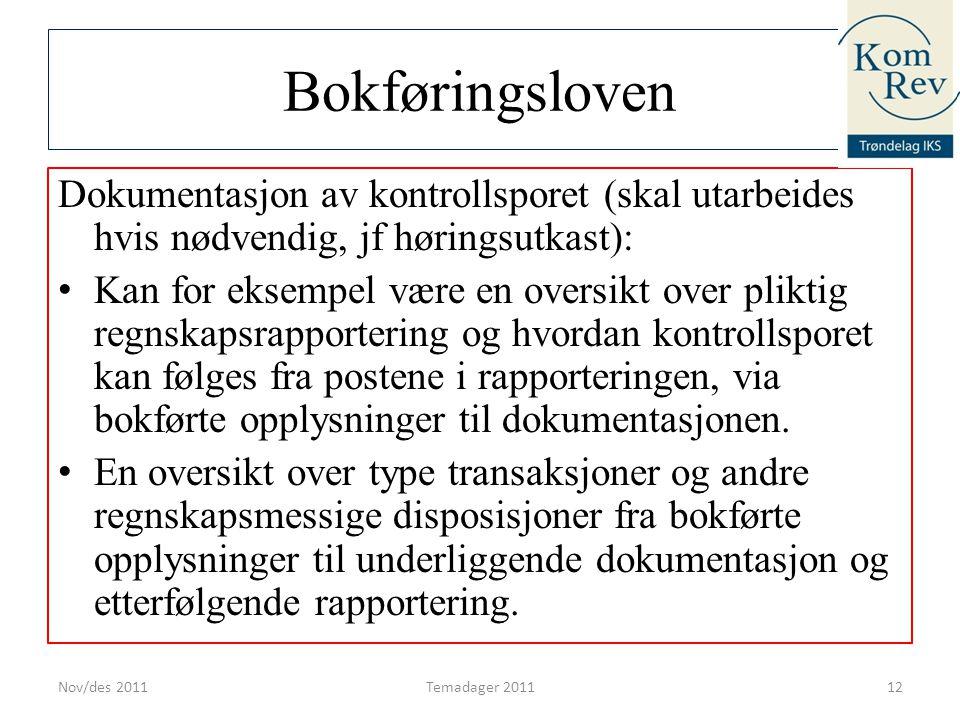 Bokføringsloven Dokumentasjon av kontrollsporet (skal utarbeides hvis nødvendig, jf høringsutkast):