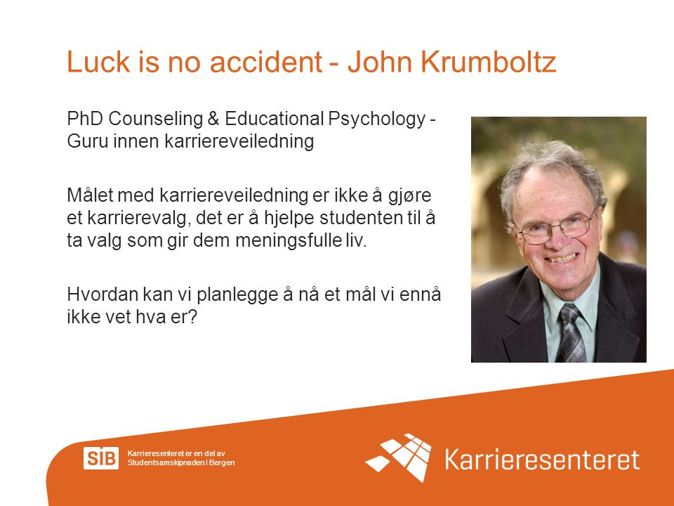 Luck is no accident - John Krumboltz