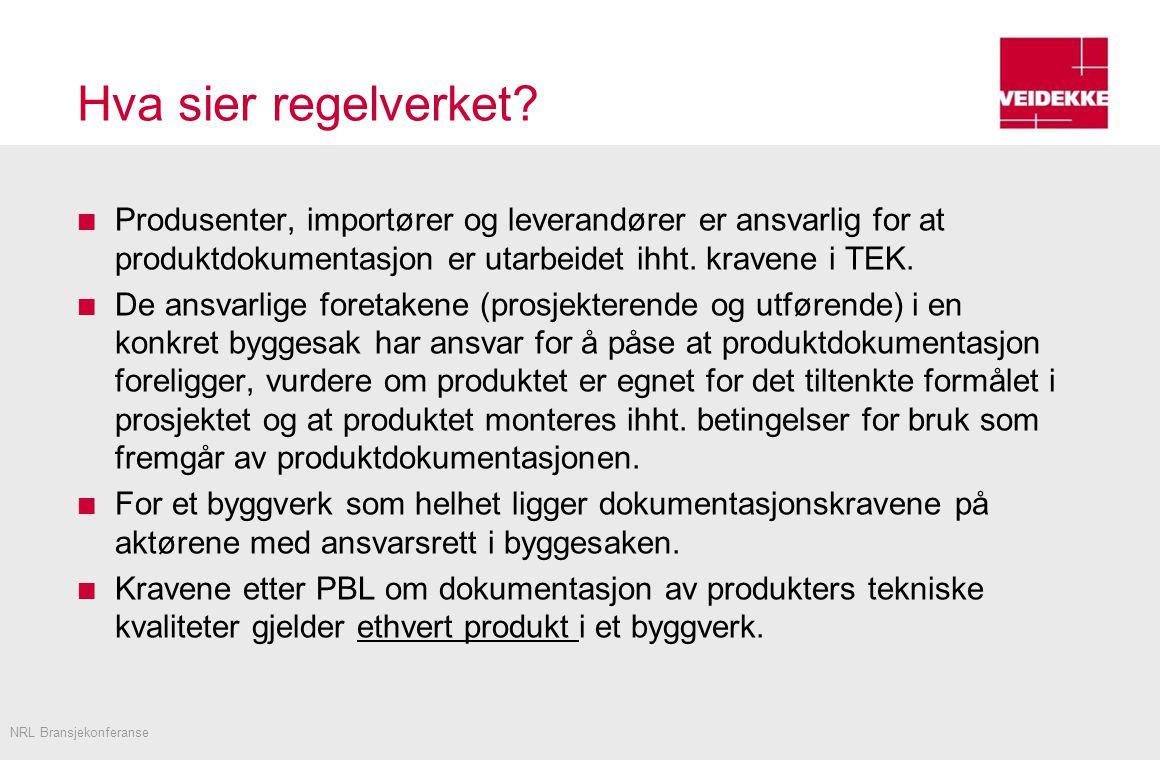 Hva sier regelverket Produsenter, importører og leverandører er ansvarlig for at produktdokumentasjon er utarbeidet ihht. kravene i TEK.