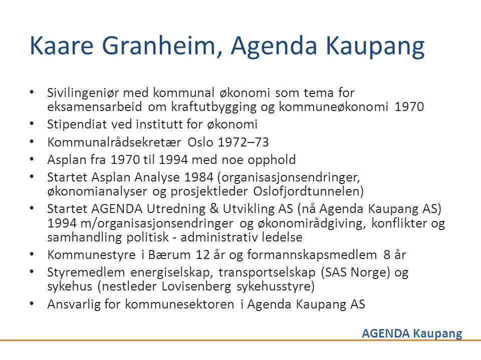 Kaare Granheim, Agenda Kaupang