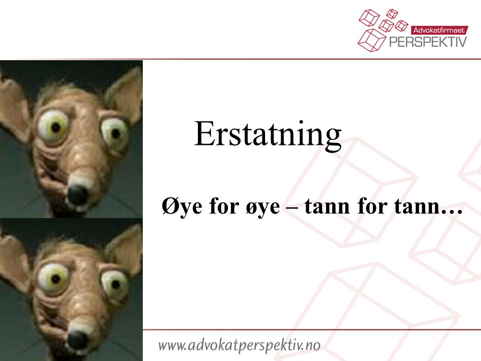 Øye for øye – tann for tann…