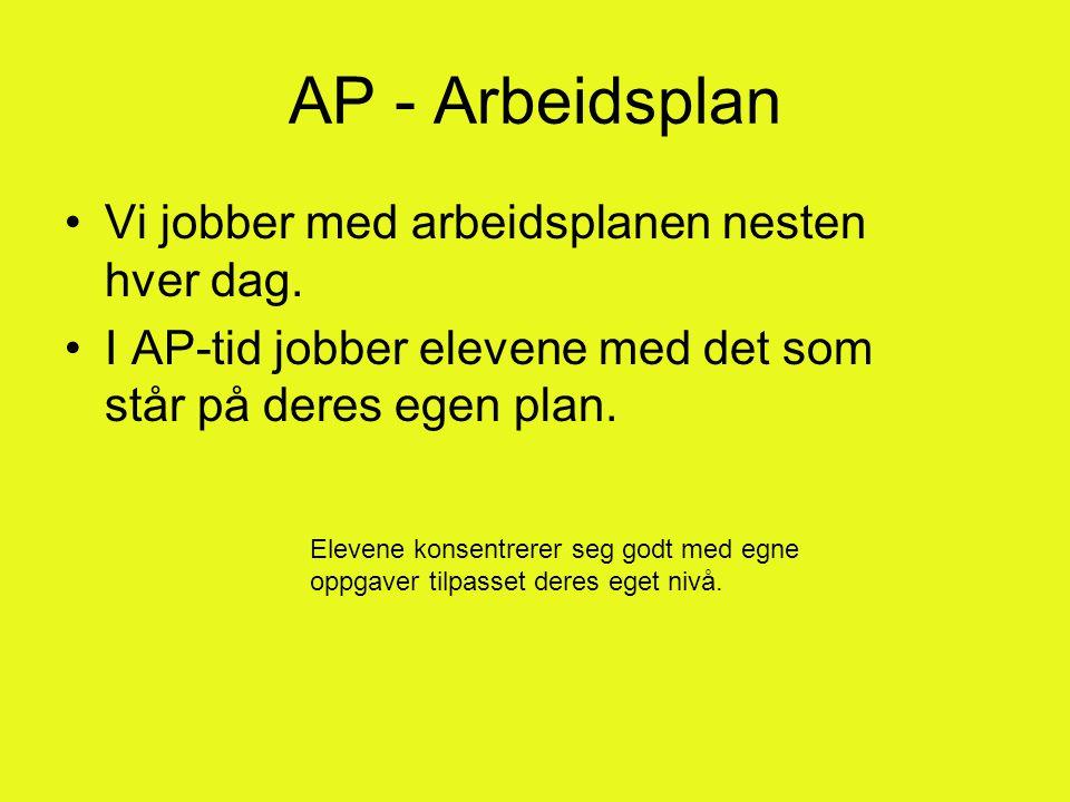 AP - Arbeidsplan Vi jobber med arbeidsplanen nesten hver dag.
