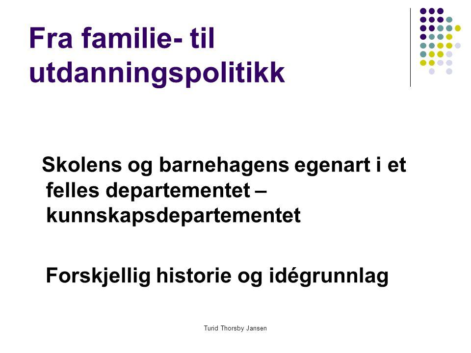 Fra familie- til utdanningspolitikk