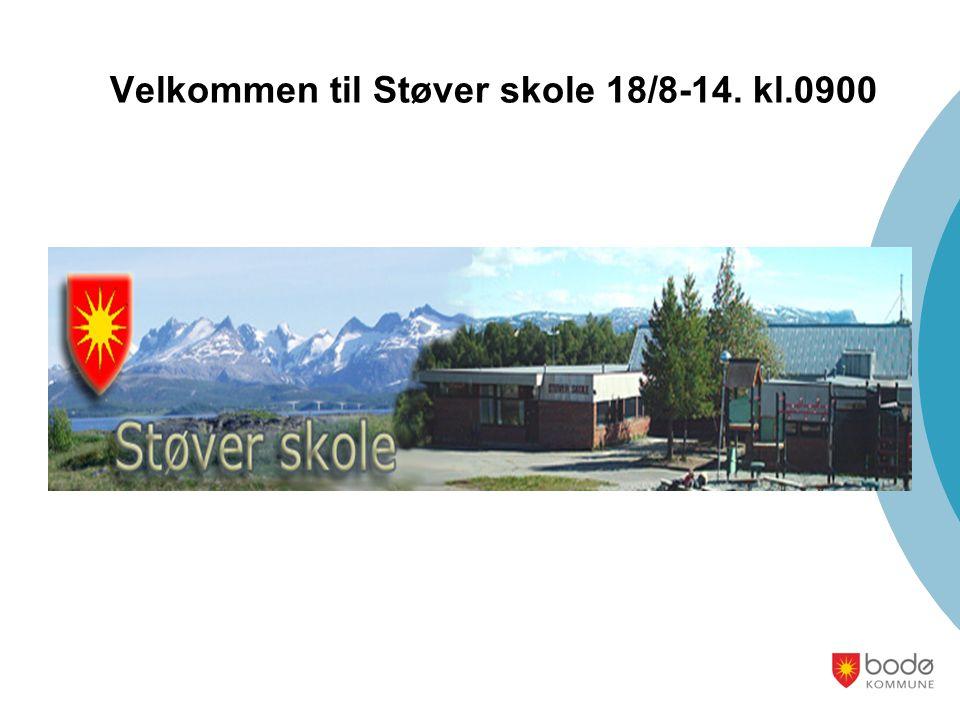 Velkommen til Støver skole 18/8-14. kl.0900