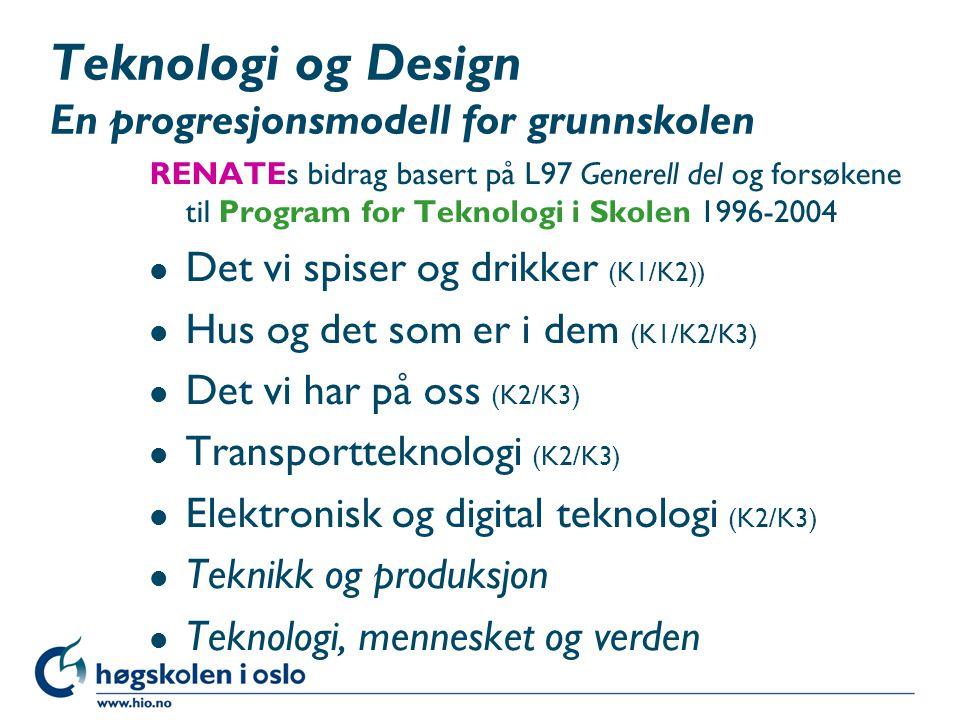 Teknologi og Design En progresjonsmodell for grunnskolen