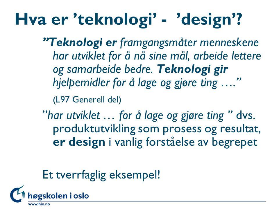 Hva er 'teknologi' - 'design'
