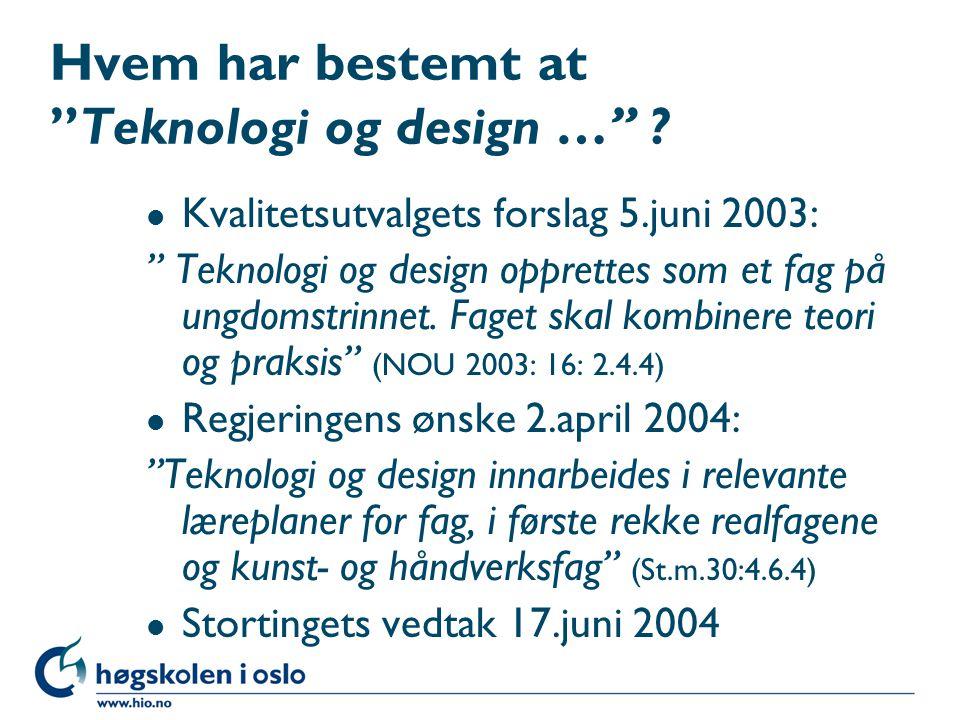 Hvem har bestemt at Teknologi og design …