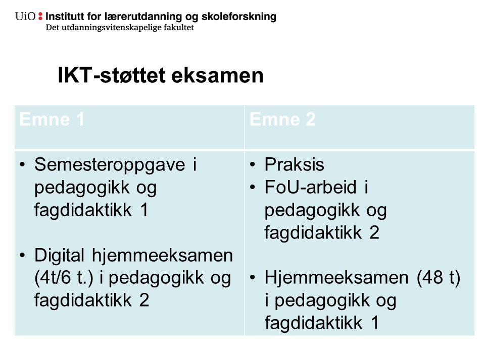 IKT-støttet eksamen Emne 1 Emne 2