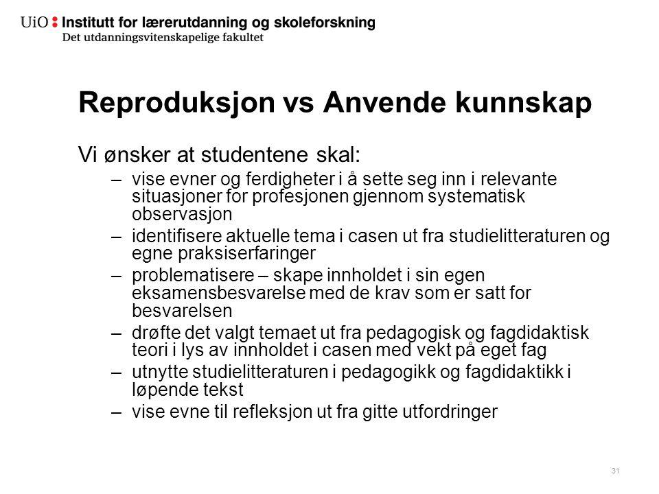 Reproduksjon vs Anvende kunnskap