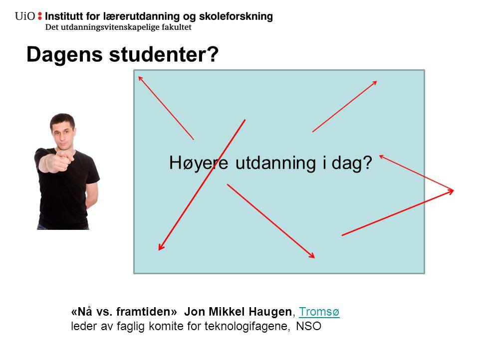 Dagens studenter Høyere utdanning i dag