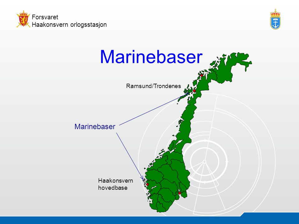 Marinebaser Ramsund/Trondenes Haakonsvern hovedbase Marinebaser
