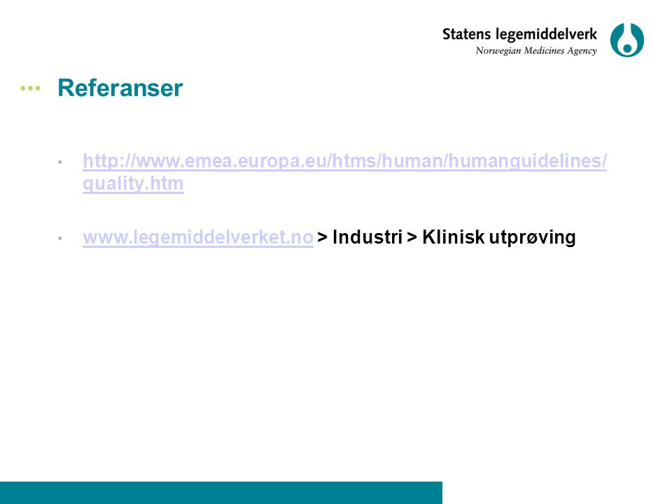 Referanser http://www.emea.europa.eu/htms/human/humanguidelines/quality.htm.