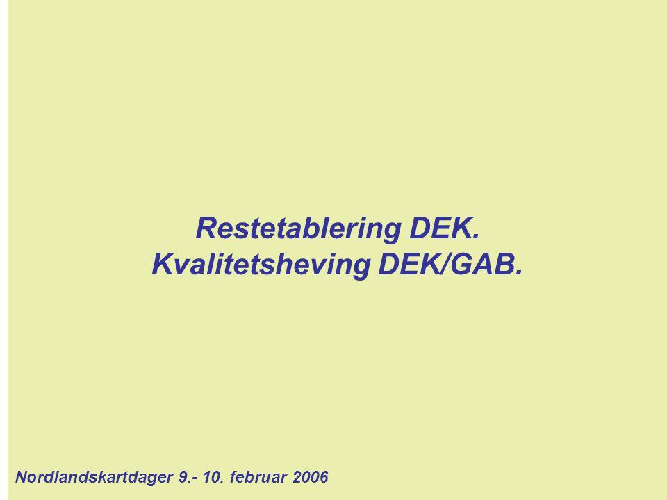 Kvalitetsheving DEK/GAB.