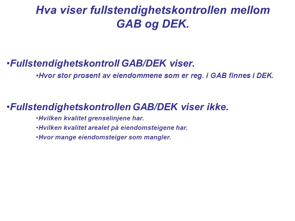 Hva viser fullstendighetskontrollen mellom GAB og DEK.