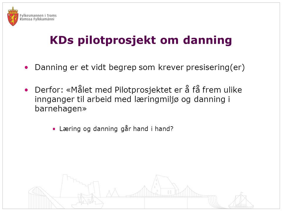KDs pilotprosjekt om danning