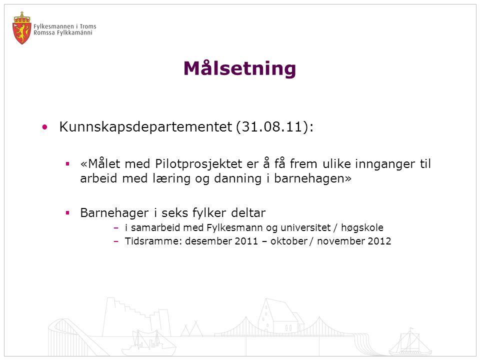 Målsetning Kunnskapsdepartementet (31.08.11):