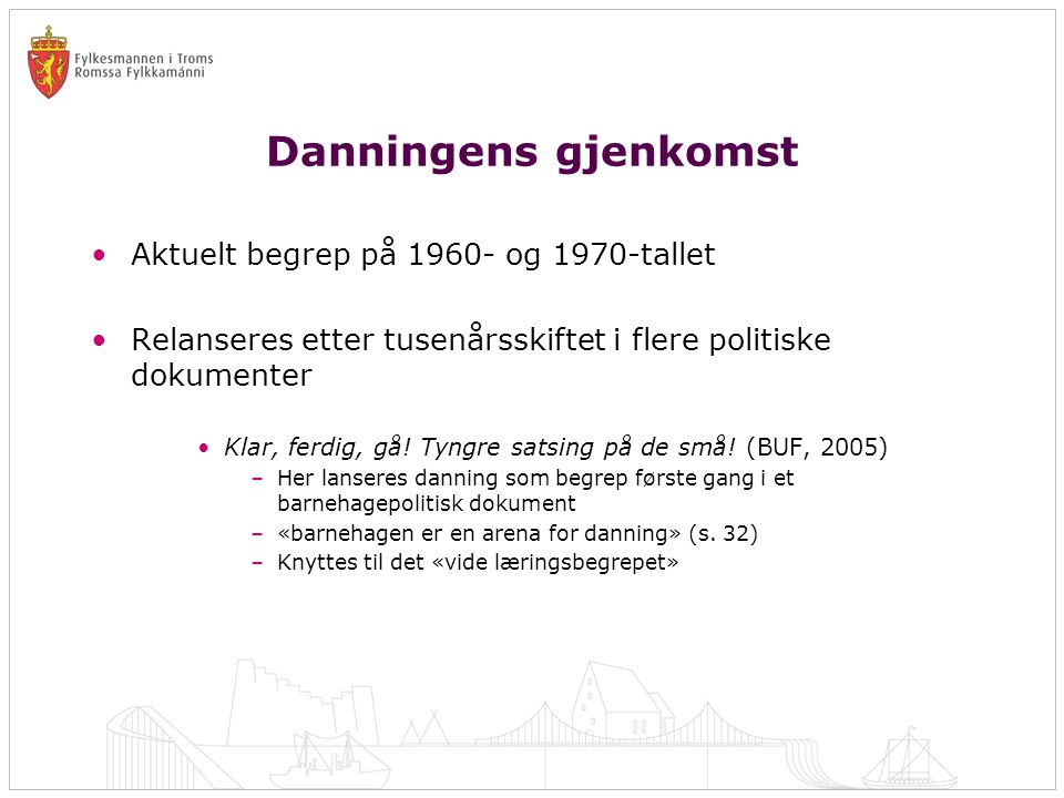Danningens gjenkomst Aktuelt begrep på 1960- og 1970-tallet