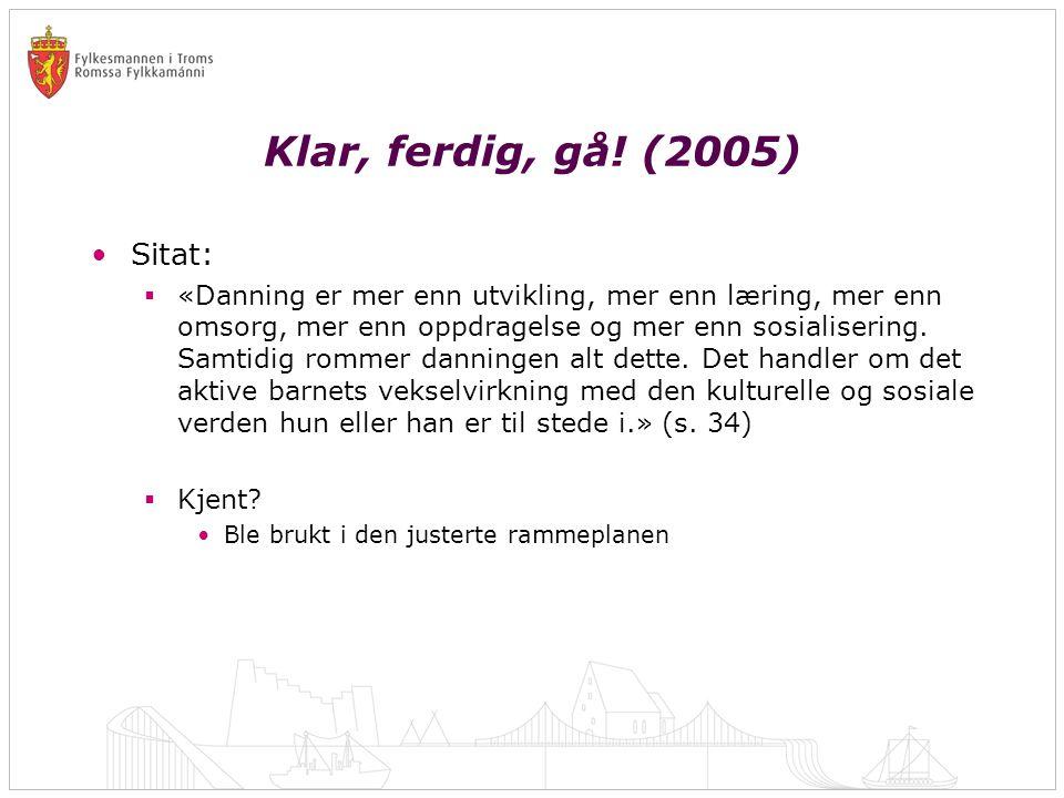 Klar, ferdig, gå! (2005) Sitat: