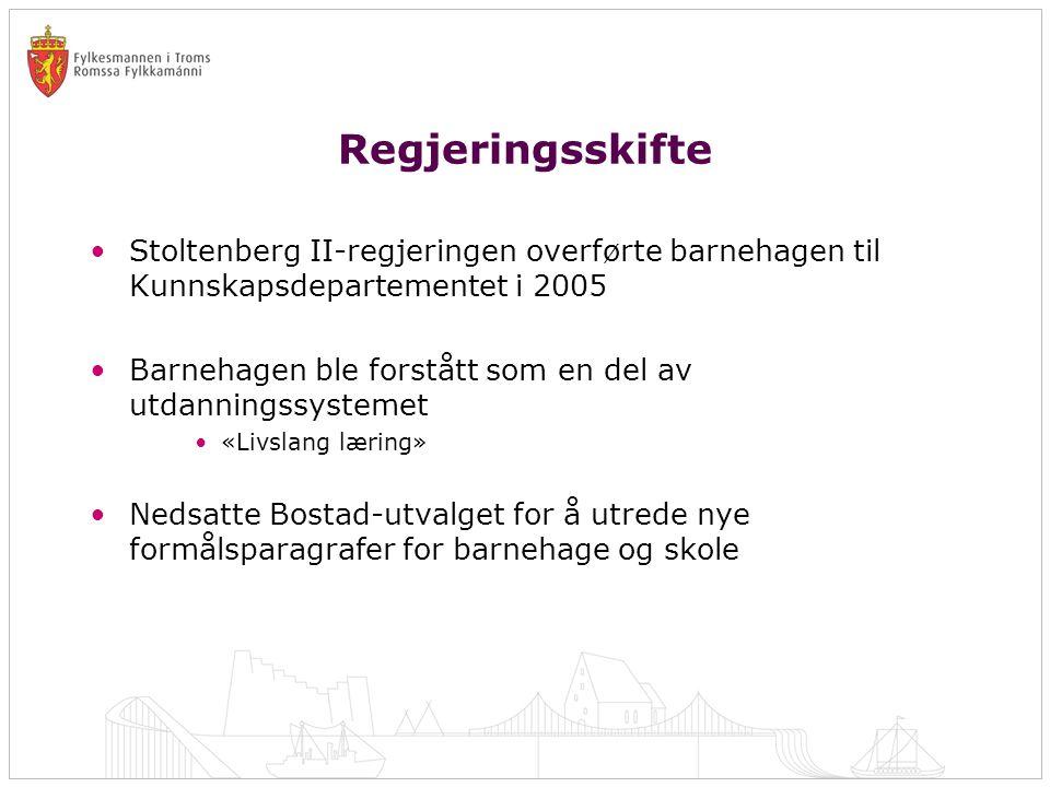 Regjeringsskifte Stoltenberg II-regjeringen overførte barnehagen til Kunnskapsdepartementet i 2005.