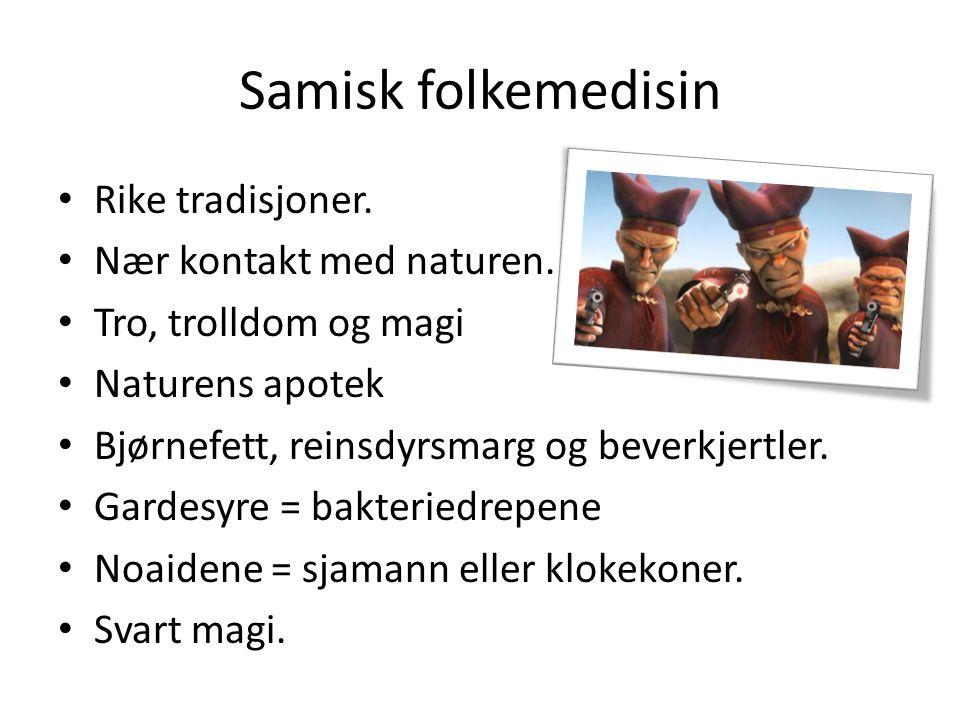 Samisk folkemedisin Rike tradisjoner. Nær kontakt med naturen.