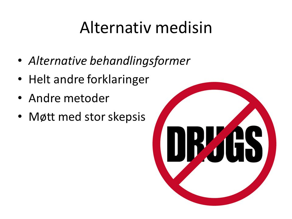 Alternativ medisin Alternative behandlingsformer