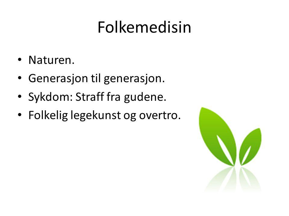 Folkemedisin Naturen. Generasjon til generasjon.