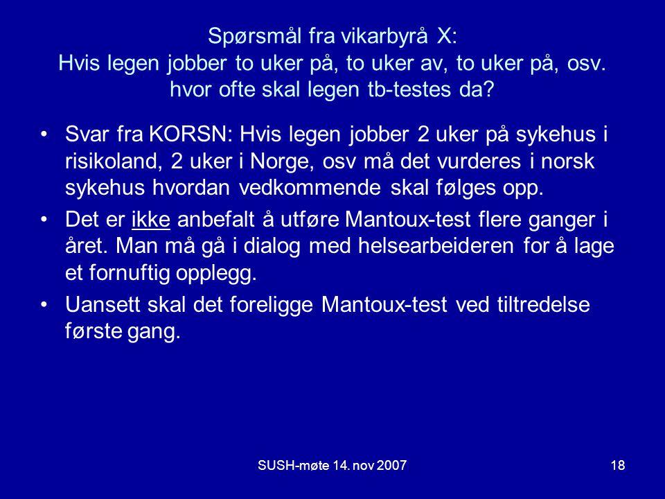 Uansett skal det foreligge Mantoux-test ved tiltredelse første gang.