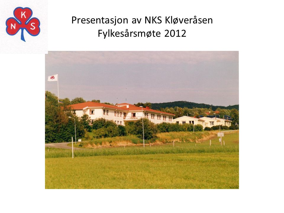 Presentasjon av NKS Kløveråsen Fylkesårsmøte 2012
