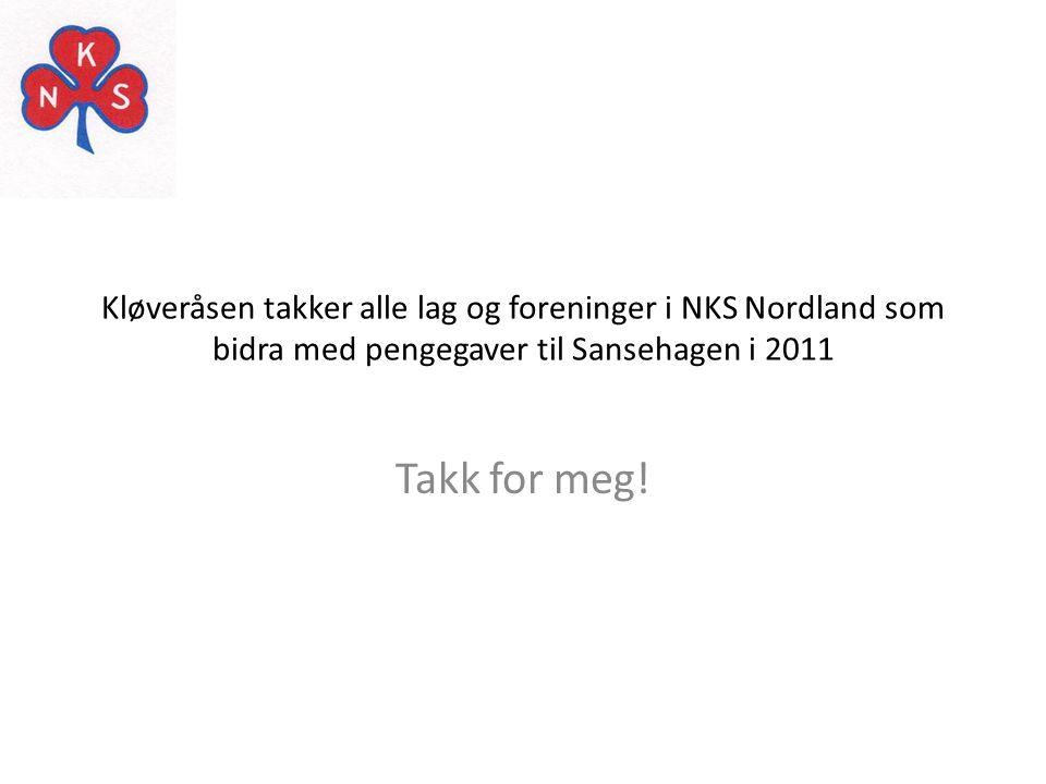 Kløveråsen takker alle lag og foreninger i NKS Nordland som bidra med pengegaver til Sansehagen i 2011