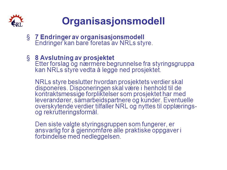 Organisasjonsmodell 7 Endringer av organisasjonsmodell Endringer kan bare foretas av NRLs styre.