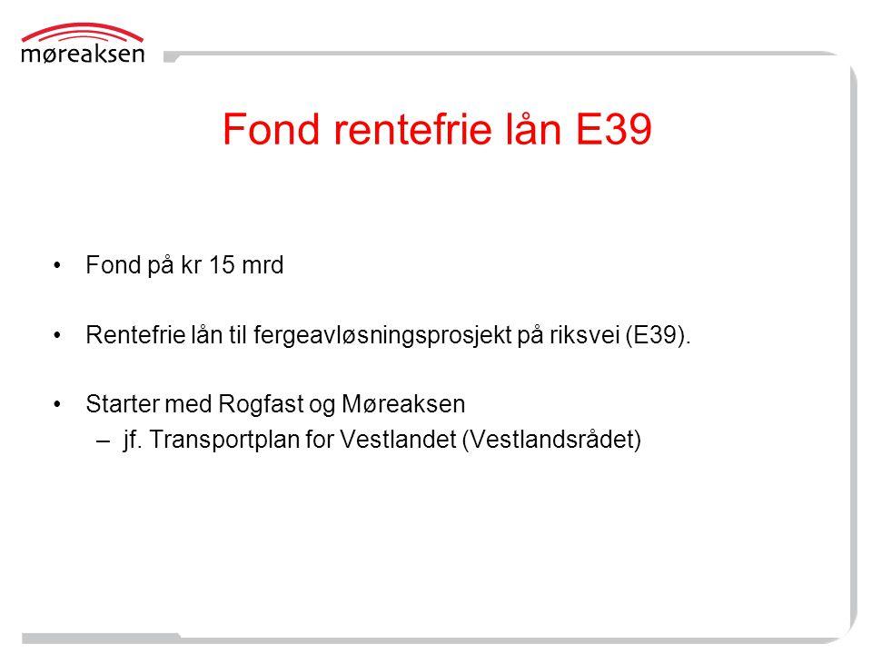 Fond rentefrie lån E39 Fond på kr 15 mrd