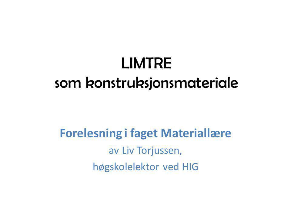 LIMTRE som konstruksjonsmateriale