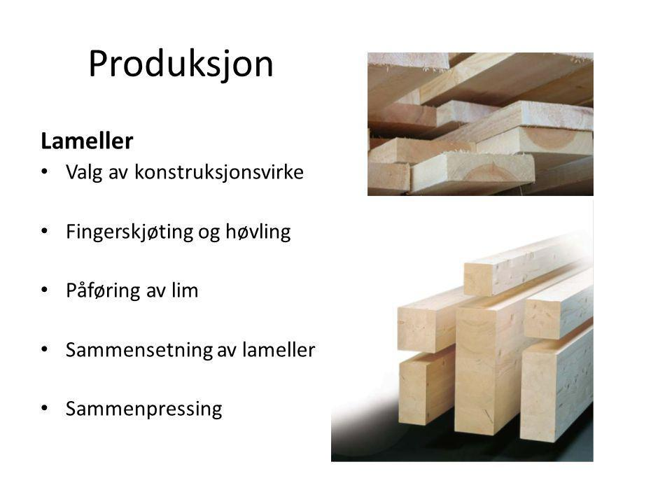 Produksjon Lameller Valg av konstruksjonsvirke