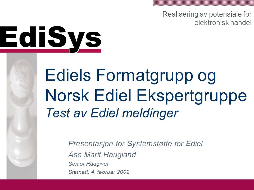 Ediels Formatgrupp og Norsk Ediel Ekspertgruppe Test av Ediel meldinger