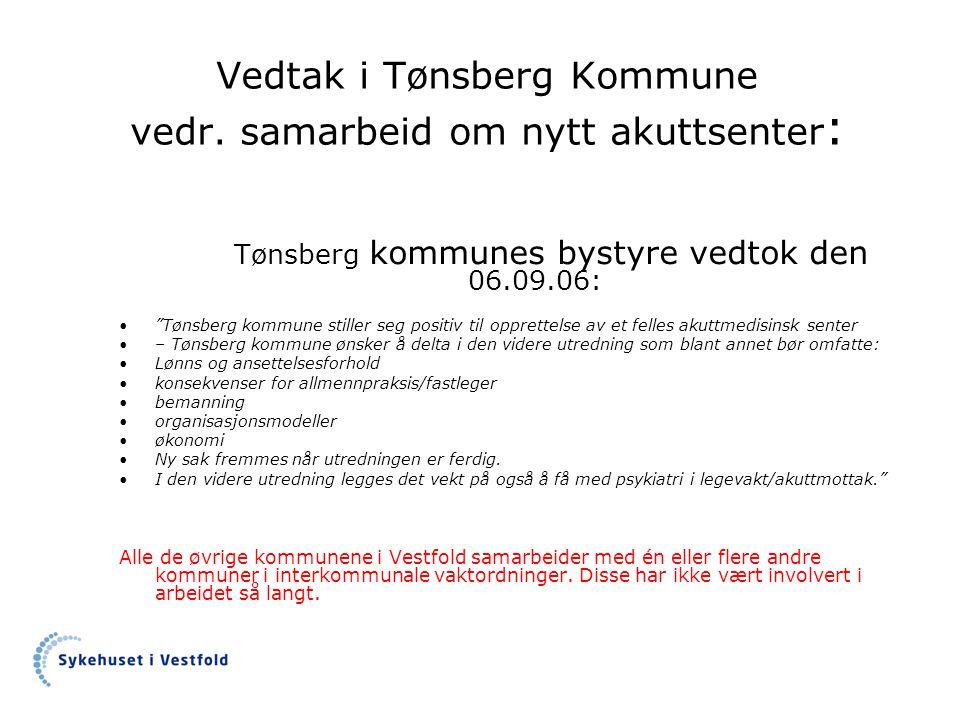 Vedtak i Tønsberg Kommune vedr. samarbeid om nytt akuttsenter: