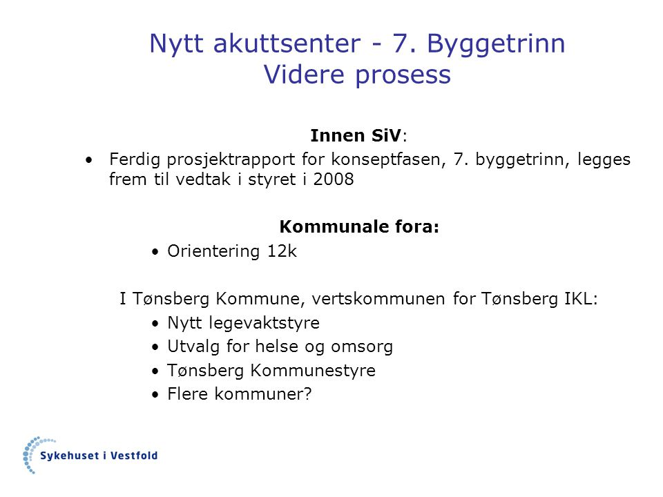 Nytt akuttsenter - 7. Byggetrinn Videre prosess