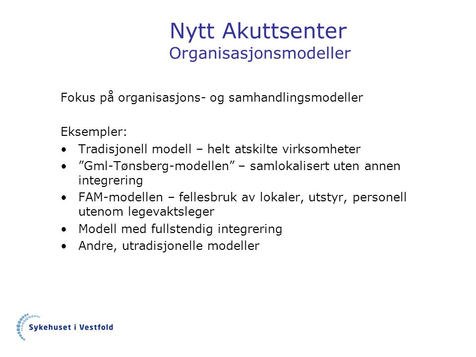 Nytt Akuttsenter Organisasjonsmodeller