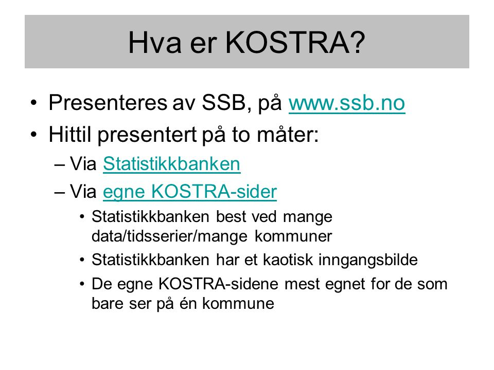 Hva er KOSTRA Presenteres av SSB, på www.ssb.no