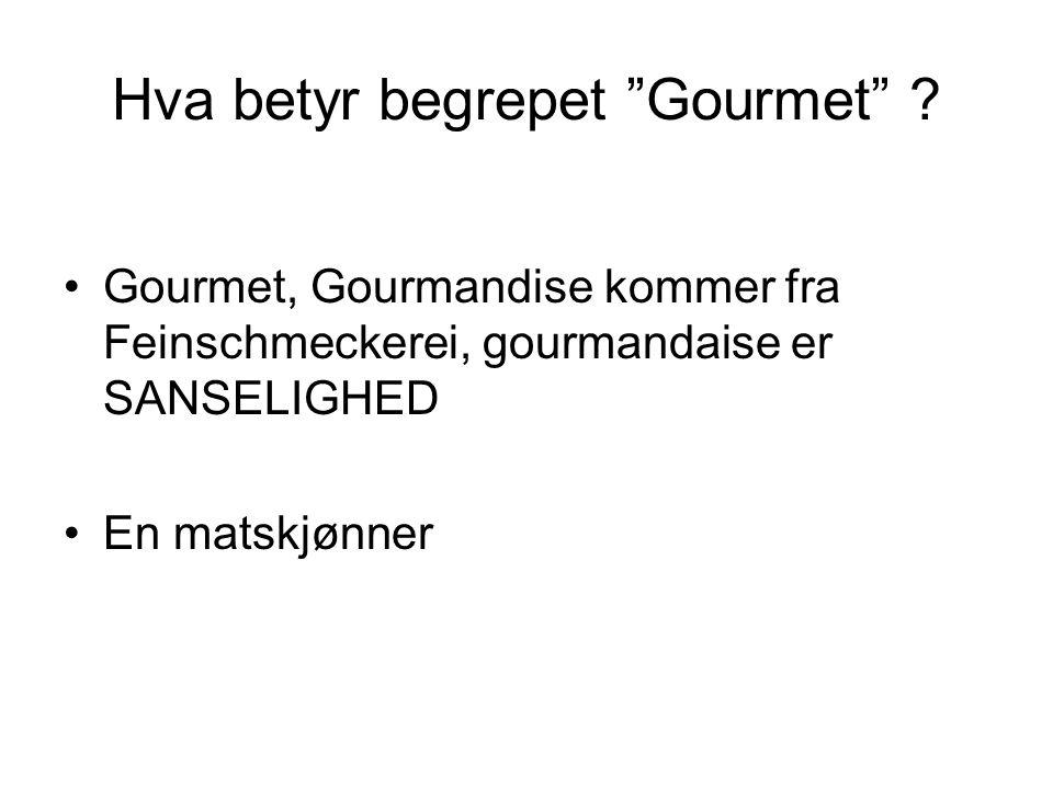 Hva betyr begrepet Gourmet