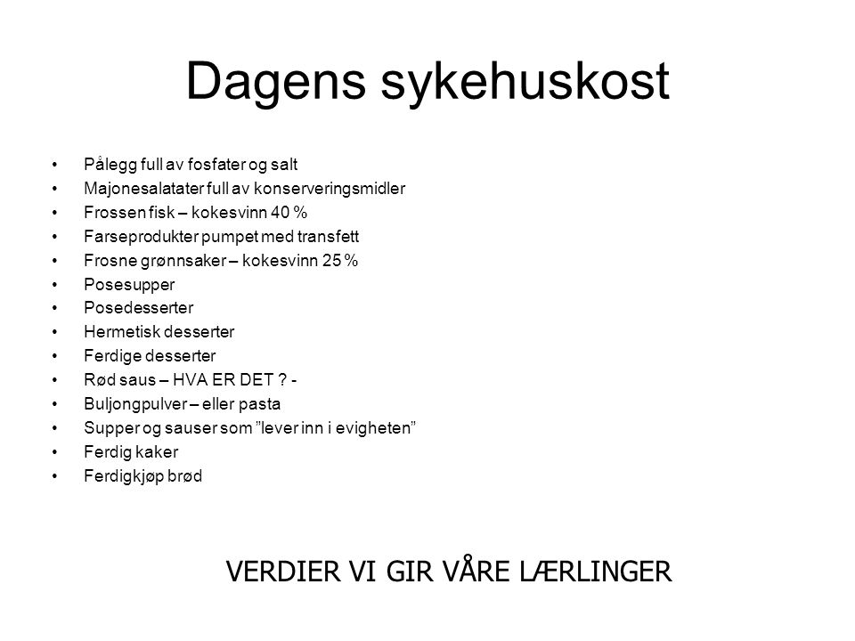 VERDIER VI GIR VÅRE LÆRLINGER