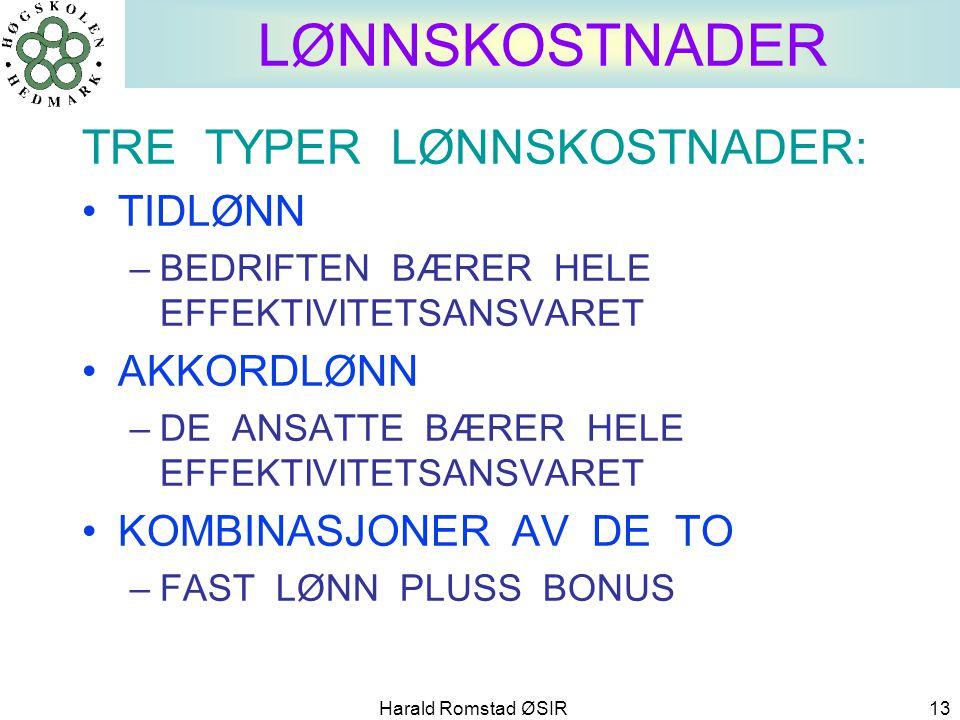 LØNNSKOSTNADER TRE TYPER LØNNSKOSTNADER: TIDLØNN AKKORDLØNN