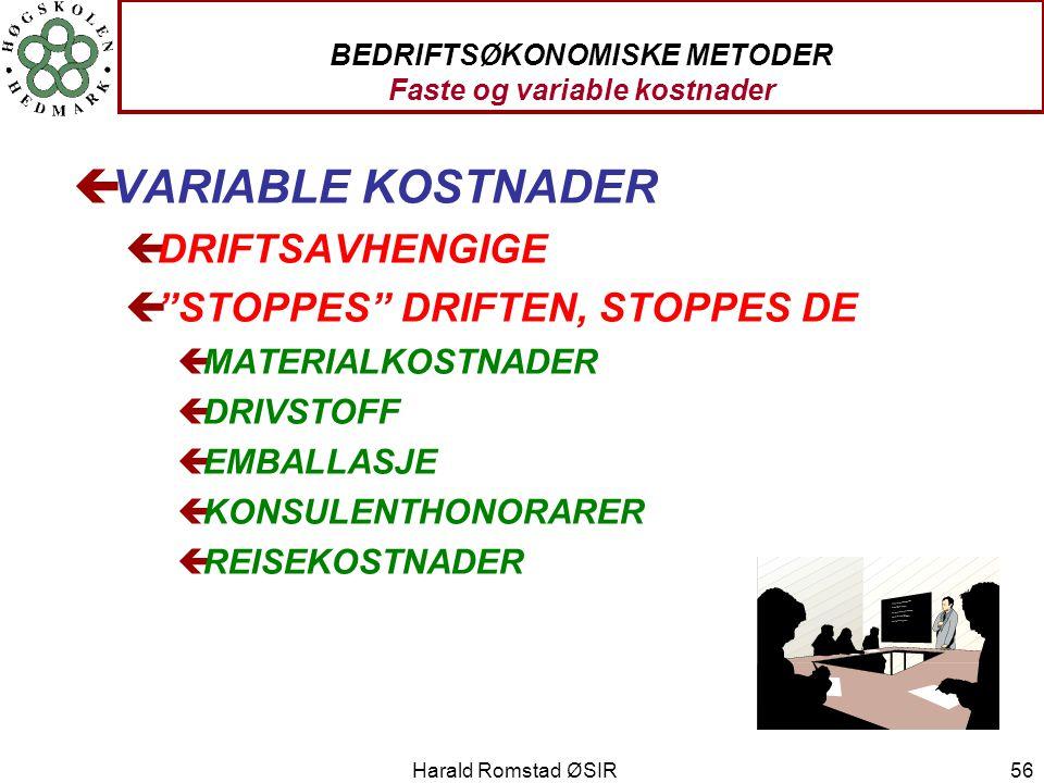 BEDRIFTSØKONOMISKE METODER Faste og variable kostnader